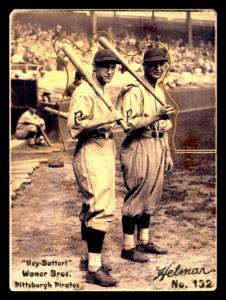 Picture, Helmar Brewing, R318-Helmar Card # 132, Lloyd WANER (HOF); Paul WANER (HOF);, Bats on shoulders, Pittsburg Pirates